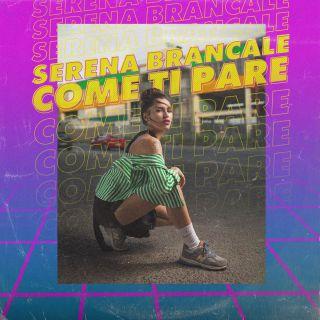 Serena Brancale - Come ti pare (Radio Date: 12-10-2018)