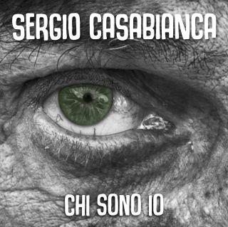 Sergio Casabianca - Chi Sono Io (feat. Le Gocce) (Radio Date: 22-05-2020)
