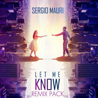 Sergio Mauri - Let Me Know (Remix Pack)