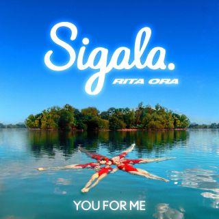 you for me Sigala & Rita Ora