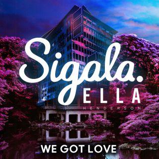 we got love Sigala feat. Ella Henderson