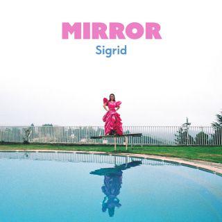 Sigrid - Mirror (Radio Date: 11-06-2021)