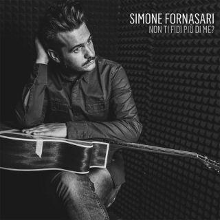 Simone Fornasari - Non ti fidi più di me? (Radio Date: 20-11-2015)