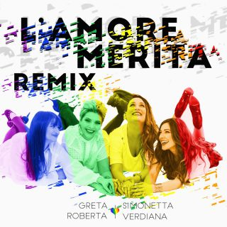 Simonetta Spiri, Greta Manuzi, Verdiana Zangaro, Roberta Pompa - L'amore merita (Remix) (Radio Date: 17-06-2016)