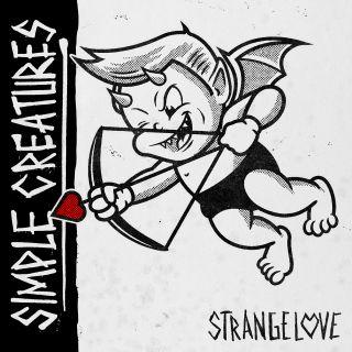Simple Creatures - Strange Love (Radio Date: 15-03-2019)