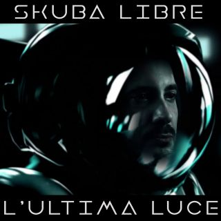 Skuba Libre - L'ultima luce (Radio Date: 16-10-2017)
