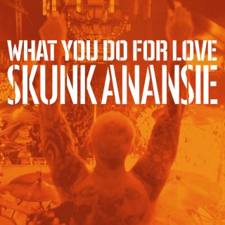 Skunk Anansie - What You Do For Love (Radio Date: 05-07-2019)