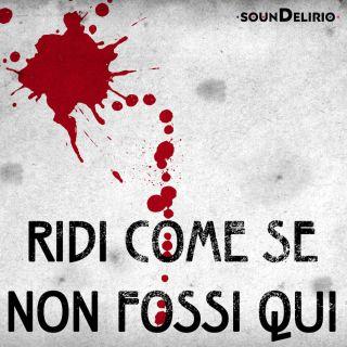Soundelirio - Ridi Come Se Non Fossi Qui (Radio Date: 17-09-2021)
