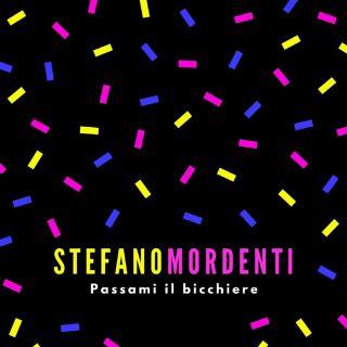 Stefano Mordenti - Passami Il Bicchiere (Radio Date: 24-02-2020)
