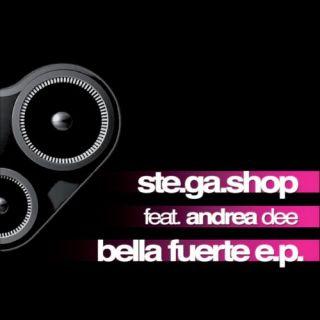 Ste.Ga.Shop - Bella Fuerte E.P. including Forever 2011