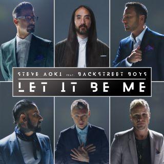 let it be me Steve Aoki & Backstreet Boys