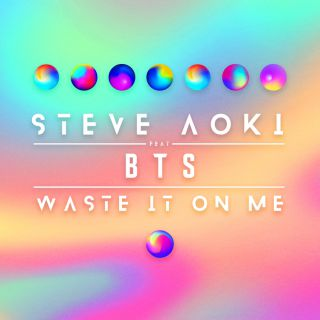 Steve Aoki - Waste It On Me (feat. BTS) (Slushii Remix) (Radio Date: 07-12-2018)