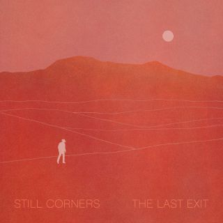"""Still Corners - """"The Last Exit"""" & """"Crying"""" (Radio Date: 17-11-2020)"""