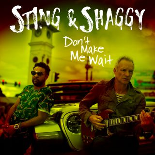 Sting & Shaggy - Don't Make Me Wait (Radio Date: 26-01-2018)