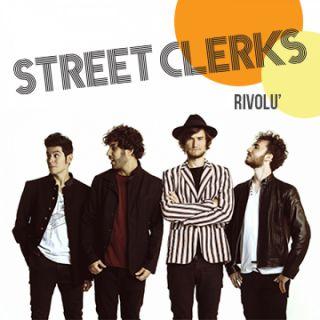 Street Clerks - Rivolù (Radio Date: 30-03-2018)