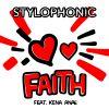 STYLOPHONIC - Faith (feat. Kena Anae)