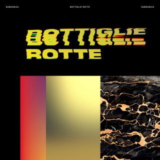 bottiglie rotte Subsonica
