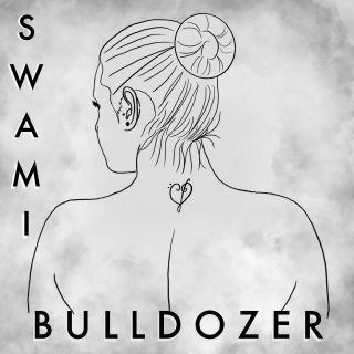Swami - Bulldozer (Radio Date: 22-05-2020)