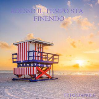 Teto D'Aprile - Adesso Il Tempo Sta Finendo (Radio Date: 20-11-2020)
