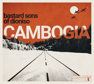 The Bastard Sons Of Dioniso - Cambogia (Radio Date: 24-11-2017)