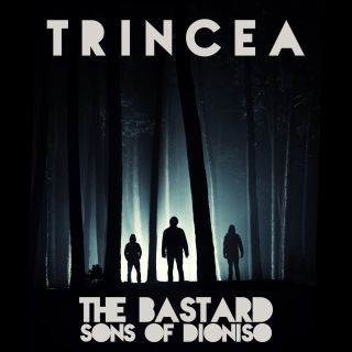 The Bastard Sons Of Dioniso - Trincea (Radio Date: 21-03-2014)