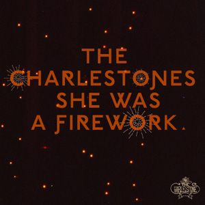 The Charlestones - She Was A Firework (Radio Date: 15-06-2012)