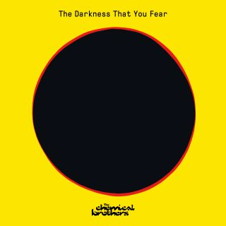 The Chemical Brothers - The Darkness That You Fear (Radio Date: 07-05-2021)