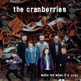 The Cranberries - Wake Me When It's Over (Radio Date: 12-04-2019)