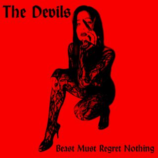 Beast Must Regret Nothing, di The Devils