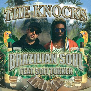 brazilian soul The Knocks ft. Sofi Tukker