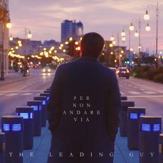 The Leading Guy - Per Non Andare Via (Radio Date: 24-01-2020)
