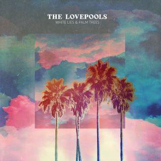 The Lovepools - White Lies & Palm Trees (Radio Date: 22-05-2020)
