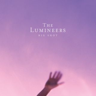 The Lumineers - BIG SHOT