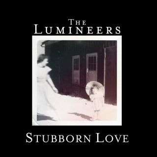 The Lumineers - Stubborn Love (Radio Date: 12-07-2013)