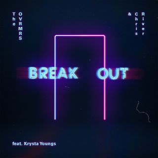 The Ovrmrs & Chris River - Break Out (feat. Krysta Youngs) (Radio Date: 15-11-2019)