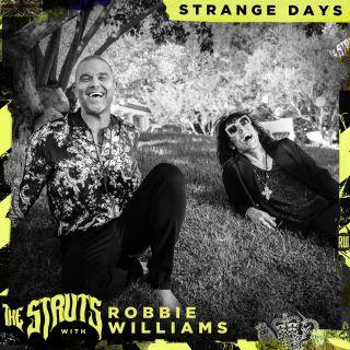 The Struts & Robbie Williams - Strange Days (Radio Date: 11-09-2020)