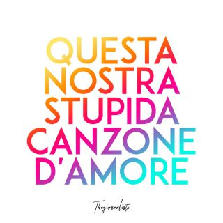 Thegiornalisti - Questa nostra stupida canzone d'amore (Radio Date: 23-03-2018)