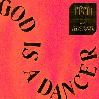 god is a dancer Tiësto & Mabel
