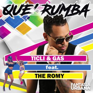 Ticli & Gas - Que Rumba (feat. The Romy) (Radio Date: 14-07-2017)