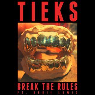Tieks - Break The Rules (feat.Bobii Lewis) (Radio Date: 13-07-2018)