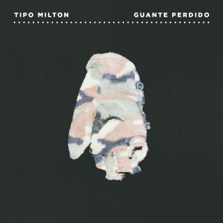 Tipo Milton - Guante Perdido (Radio Date: 11-06-2021)