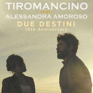 Tiromancino - Due destini (feat. Alessandra Amoroso) (Radio Date: 18-05-2018)