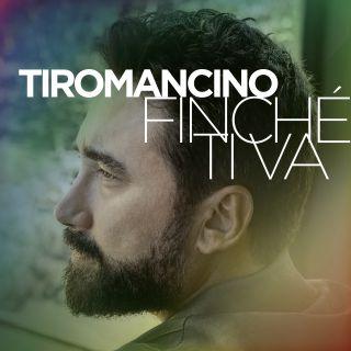 Tiromancino - Finchè ti va (Radio Date: 10-09-2020)