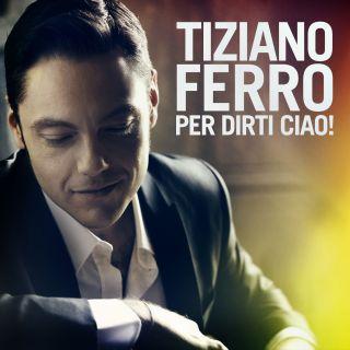"""Tiziano Ferro: dall'album """"L'amore è una cosa semplice"""" arriva il nuovo singolo """"Per dirti ciao!"""""""