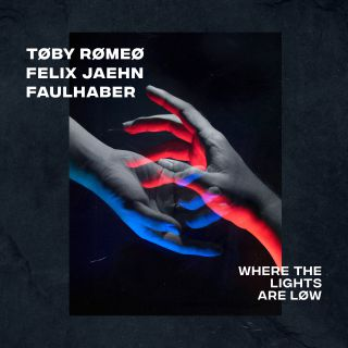 Toby Romeo, Felix Jaehn & FAULHABER - Where The Lights Are Low (Radio Date: 26-02-2021)