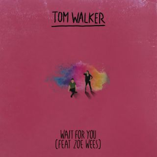 Tom Walker - Wait for You (feat. Zoe Wees) (Radio Date: 16-10-2020)