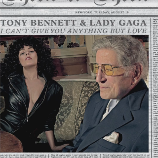 Tony Bennett & Lady Gaga - I Can't Give You Anything But Love (Radio Date: 16-01-2015)