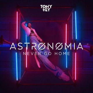 Tony Igy - Astronomia (Never Go Home) (Radio Date: 16-10-2020)