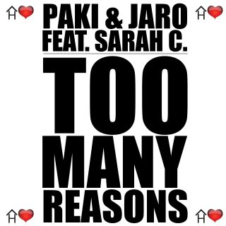 Paki & Jaro feat. Sarah C - Too Many Reasons (Radio Date: 28 Gennaio 2011)