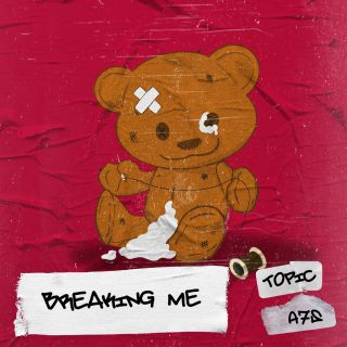 Topic & A7s - Breaking Me (Radio Date: 22-05-2020)